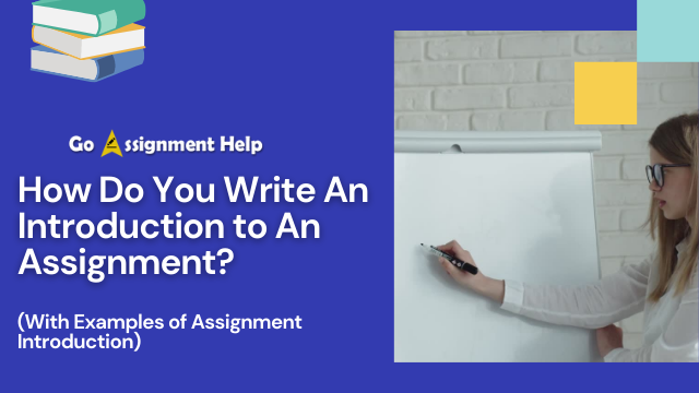 How Do You Write An Introduction to An Assignment? (With Examples of Assignment Introduction)